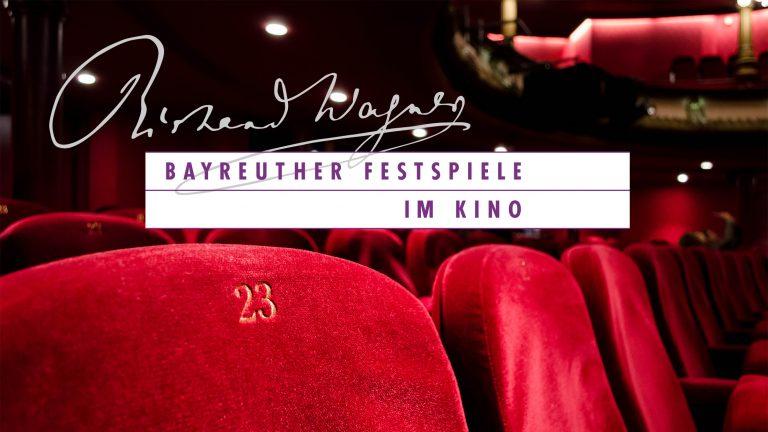 Bayreuther Festspiele im Kino